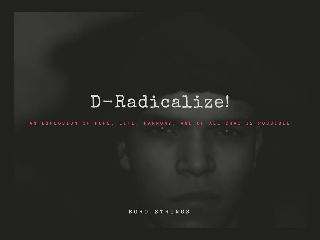 D-Radicalize!